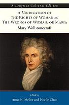 Mary Wollstonecraft's A vindication of the rights of woman ; and, The wrongs of woman, or, Maria
