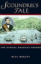 Scoundrel's tale : the Samuel Brannan papers