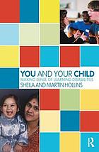 You and Your Child Making Sense of Learning Disabilities