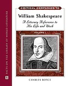 Critical companion to William Shakespeare : a literary reference to his life and works