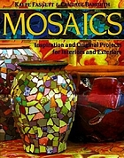Mosaics : inspiration and original projects for interiors and exteriors