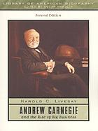 Andrew Carnegie and the rise of big business