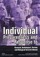 Individual preparedness and response to chemical, radiological, nuclear, and biological terrorist attacksWhat you should do to prepare for and respond to chemical, radiological, nuclear, and biological terrorist attacks