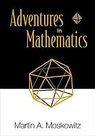 Adventures in mathematics
