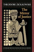 The mirror of justice : literary reflections of legal crises