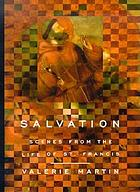 Salvation : scenes from the life of St. Francis
