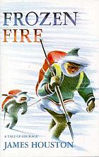 Frozen fire : a tale of courage