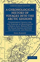 A chronological history of voyages into the Arctic regions : undertaken chiefly for the purpose of discovering a north-east, north-west, or polar passage between the Atlantic and Pacific, from the earliest periods of Scandinavian navigation, to the departure of the recent expeditions, under the orders of Captains Ross and Buchan