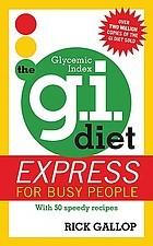 The G.I. (glycemic index) diet : express for busy people : with 50 speedy recipes