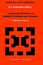 Mathematical problems of statistical mechanics and dynamics : a collection of surveys