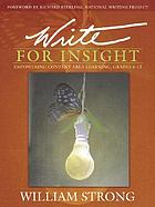 Write for insight : empowering content area learning, grades 6-12