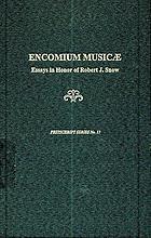 Encomium musicae : essays in memory of Robert J. Snow