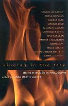 Singing in the fire : stories of women in philosophy