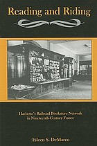 Reading and riding : Hachette's railroad bookstore network in nineteenth-century France
