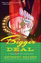 Bigger deal : a year inside the poker boom