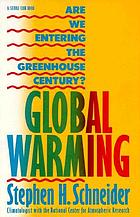 Global warming : are we entering the greenhouse century?
