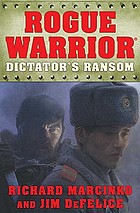 Rogue warrior--Dictator's ransom