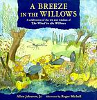A breeze in the willows : a celebration of the wit and wisdom of The wind in the willows