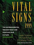 Vital signs 1999 : the environmental trends that are shaping our future
