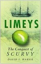 Limeys : the conquest of scurvy