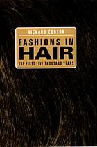 Fashions in hair; the first five thousand years
