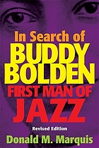 In search of Buddy Bolden : first man of jazz