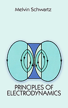 Principles of electrodynamicsPrinciples of electrodynamics : Melvin Schwartz