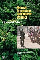 Natural resources and violent conflict : options and actions