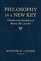 Philosophy in a new key : a study in the symbolism of reason, rite, and art