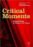 Critical moments : Fintan O'Toole on modern Irish theatre