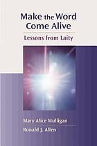 Make the Word come alive : lessons from laity