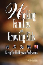 Working families and growing kids : caring for children and adolescents