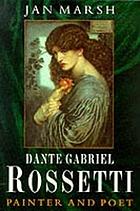 Dante Gabriel Rossetti : painter and poet