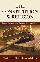The constitution & religion : leading Supreme Court cases on church and state