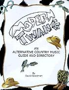 Modern twang : an alternative country music guide & directory