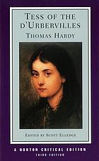 Tess of the d'Urbervilles: an authoritative text; Hardy and the novel; criticism, edited by Scott Elledge