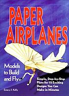 Paper airplanes : models to build and fly