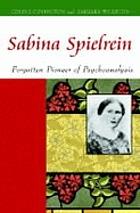 Sabina Spielrein : forgotten pioneer of psychoanalysis