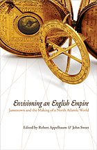 Envisioning an English empire : Jamestown and the making of the North Atlantic world