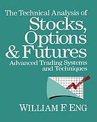 The technical analysis of stocks, options, & futures : advanced trading systems and techniques