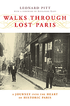 Walks through lost Paris : a journey into the heart of historic Paris
