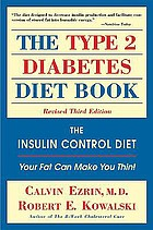 The type 2 diabetes diet book : the insulin control diet : your fat can make you thin