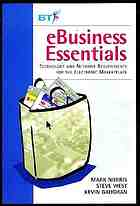 eBusiness Essentials : technology and network [requirements] for the electronic marketplace