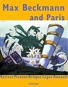 Max Beckmann and Paris : Matisse Picasso Braque Leǵer Rouault
