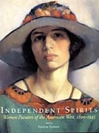 Independent spirits : women painters of the American West, 1890-1945 : Autry Museum of Western Heritage ...
