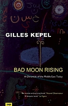 Bad moon rising : a chronicle of the Middle East today