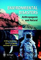 Environmental disasters : anthropogenic and natural