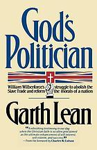 God's politician : William Wilberforce's struggle