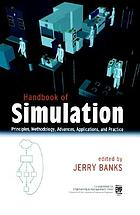 Handbook of simulation : principles, methodology, advances, applications, and practice