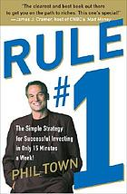 Rule #1 : the simple strategy for successful investing in only 15 minutes a weekRule # 1 the simple strategy for successful investinng in only15 minutes a week